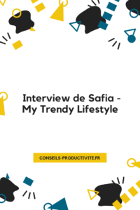 Interview de Safia- My Trendy Lifestyle