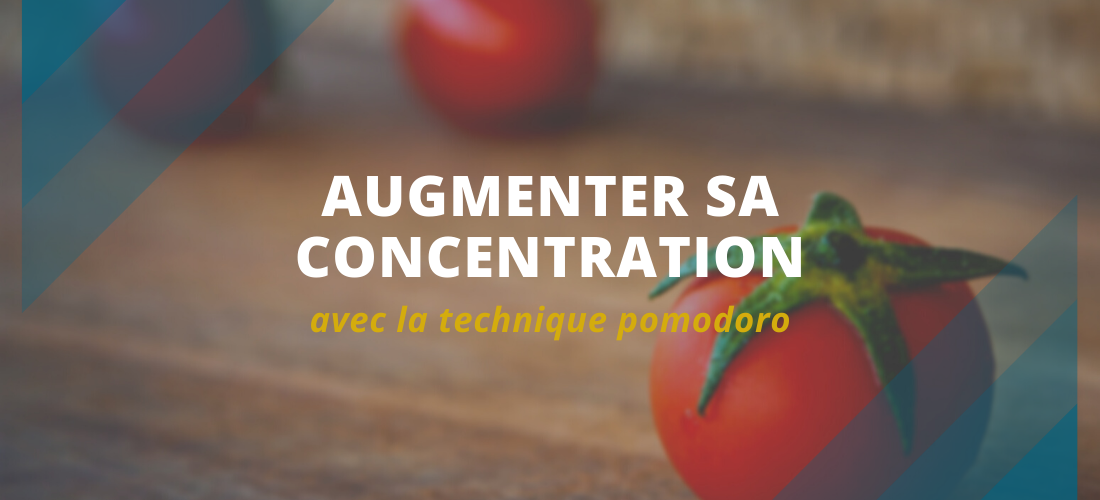 augmenter sa concentration avec la technique pomodoro