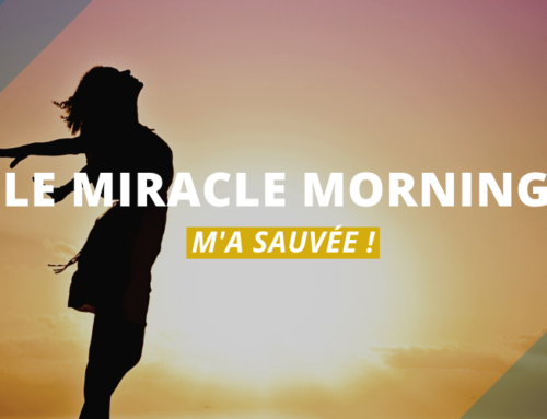 Le Miracle morning m'a sauvée!