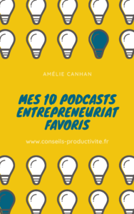 Mes 10 podcasts entrepreneuriat favoris
