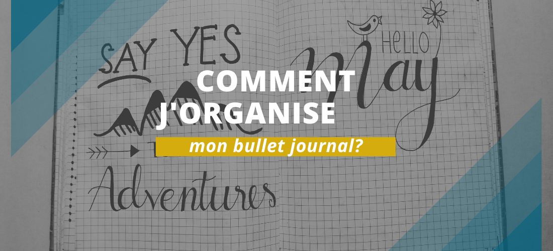 Comment organiser son bullet journal?